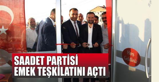 Saadet Partisi Emek teşkilatını açtı