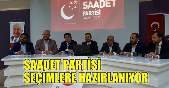 Saadet Partisi seçimlere hazırlanıyor