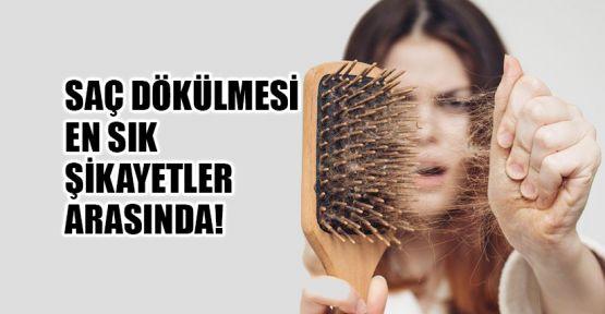 Saç dökülmesi en sık şikayetler arasında!