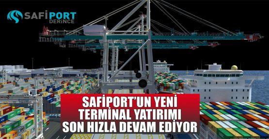 Safiport'un yeni terminal yatırımı son hızla devam ediyor