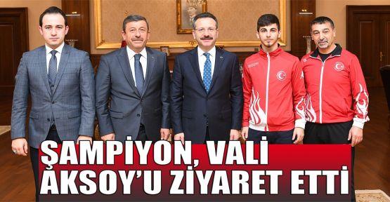 Şampiyon, Vali Aksoy'u ziyaret etti