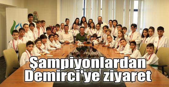 Şampiyonlardan Başkan Demirci'ye ziyaret