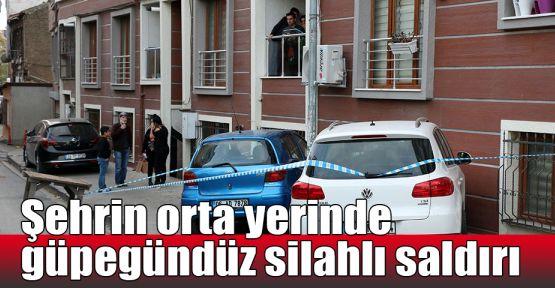 Şehrin orta yerinde güpegündüz silahlı saldırı
