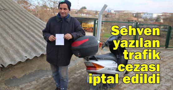 Sehven yazılan trafik cezası iptal edildi