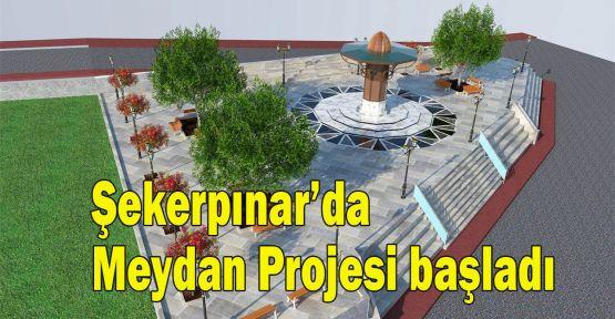 Şekerpınar 'da Meydan Projesi başladı