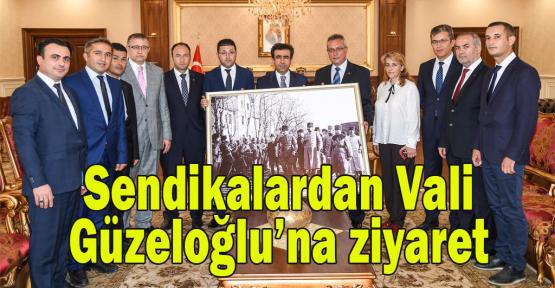 Sendikalardan Vali Güzeloğlu'na ziyaret