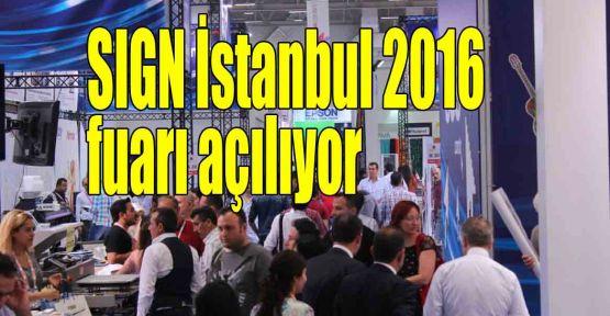 SIGN İstanbul 2016 fuarı açılıyor