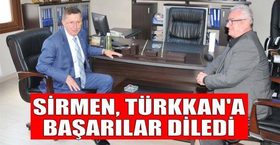 Sirmen, Türkkan'a başarılar diledi