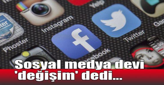Sosyal medya devi 'değişim' dedi...