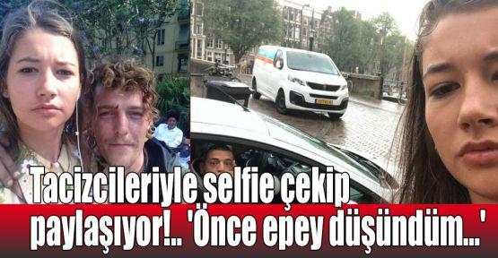 Tacizcileriyle selfie çekip paylaşıyor!.. 'Önce epey düşündüm...'
