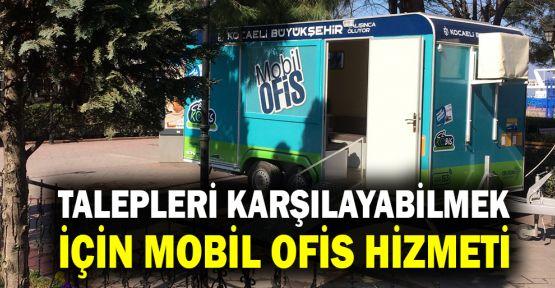 Talepleri karşılayabilmek için mobil ofis hizmeti
