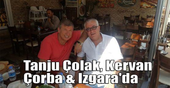 Tanju Çolak, Kervan Çorba & Izgara'da
