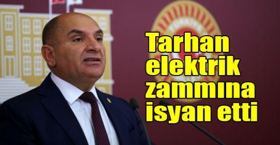 Tarhan elektrik zammına isyan etti