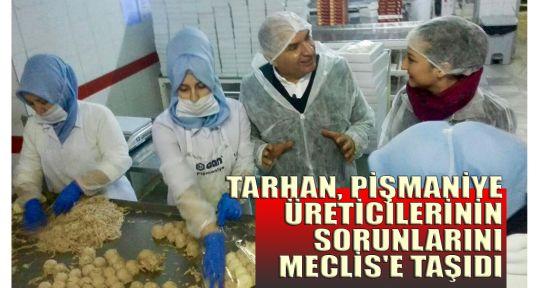 Tarhan pişmaniye üreticilerinin sorunlarını Meclis'e taşıdı