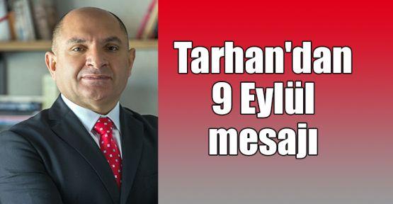 Tarhan'dan 9 Eylül mesajı