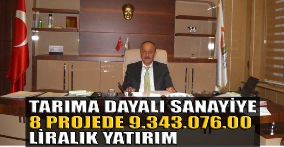 Tarıma dayalı sanayiye 8 projede 9.343.076.00 liralık yatırım