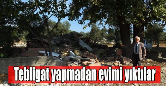 Akkerman: Tebligat yapmadan evimi yıktılar