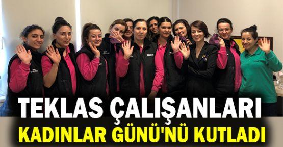 Teklas çalışanları Kadınlar Günü'nü kutladı