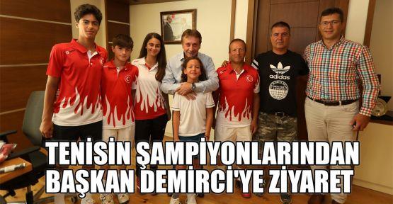 Tenisin şampiyonlarından Başkan Demirci'ye ziyaret