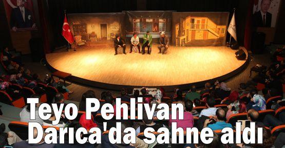 Teyo Pehlivan Darıca'da sahne aldı