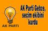 AK Parti Gebze, seçim ekibini kurdu
