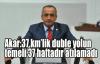 Akar:37 km'lik duble yolun temeli 37 haftadır atılamadı
