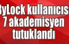 ByLock kullanıcısı 7 akademisyen tutuklandı
