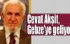 Cevat Akşit, Gebze'ye geliyor