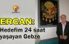 Ercan: Hedefim 24 saat yaşayan Gebze