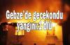 Gebze'de gecekondu yangını:1 ölü