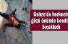 Gebze'de herkesin gözü önünde kendini bıçakladı