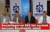 Kocaelispor''un 850 bin euroluk borcunu Büyükşehir ödedi