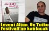 Levent Altun, Üç Tutku Festivali'ne katılacak