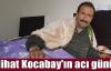 Nihat Kocabay'ın acı günü
