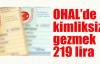 OHAL'de kimliksiz gezmek 219 lira