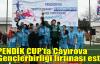 PENDİK CUP'ta Çayırova Gençlerbirliği fırtınası esti