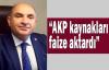 Tarhan:AKP kaynakları faize aktardı
