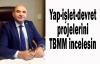 Tarhan:Yap-işlet-devret projelerini TBMM incelesin