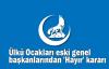 Ülkü Ocakları eski genel başkanlarından 'Hayır' kararı