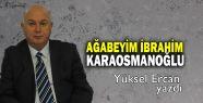 Ağabeyim İbrahim Karaosmanoğlu