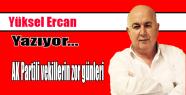 AK Partili vekillerin zor günleri
