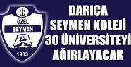 Darıca Seymen Koleji 30 üniversiteyi buluşturuyor...