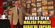 Hereke İpek Halısı paneli Gebze'de yapıldı...