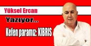 Kefen paramız: KIBRIS