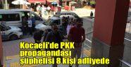 Kocaeli'de PKK propagandası şüphelisi...