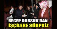 Recep Dursun'dan işçilere sürpriz