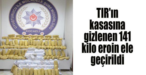 TIR'ın kasasına gizlenen 141 kilo eroin ele geçirildi