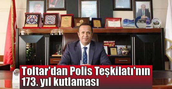 Toltar'dan Polis Teşkilatı'nın 173. yıl kutlaması