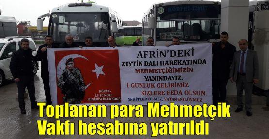 Toplanan para Mehmetçik Vakfı hesabına yatırıldı