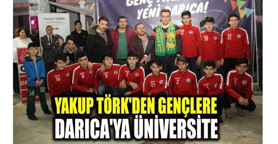 Törk, Darıca'ya üniversite için destek istedi